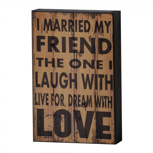 Friend Quote Plaque : Buy i married my friend plaque standing block quote love