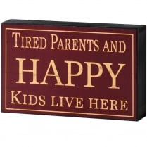 Tired Parents Shelf Plaque